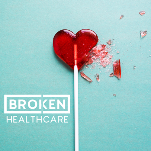 Broken Healthcare
