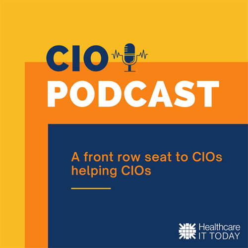 CIO Podcast by Healthcare IT Today